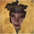 ...And You Will Know Us By The Trail Of Dead [So Divided]