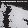 A Place To Bury Strangers [Exploding Head]