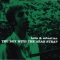 Belle And Sebastian [The Boy With The Arab Strap]