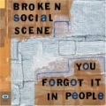 Broken Social Scene [You Forgot It In People]