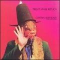 Captain Beefheart [Trout Mask Replica]
