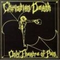 Christian Death [Only Theatre Of Pain]