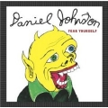Daniel Johnston [Fear Yourself]