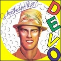 Q: Are We Not Men ?  A: We Are Devo !