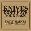 Emily Haines [Knives Don't Have Your Back]