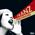 Franz Ferdinand [You Could Have It So Much Better... With Franz Ferdinand]