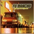 Fu Manchu [King Of The Road]