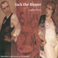 Jack The Ripper [Ladies First]