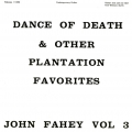 Volume III : The Dance Of Death & Other Plantation Favorites