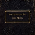 John Murry [The Graceless Age]