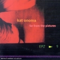 Kat Onoma [Far From The Pictures]