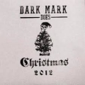 Dark Mark Does Christmas 2012