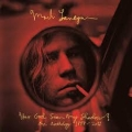 Mark Lanegan [Has God Seen My Shadow ? An Anthology 1989-2011]
