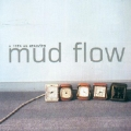 Mud Flow [A Life On Standby]
