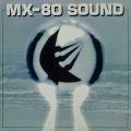 Mx-80 Sound [Out Of The Tunnel]