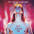 Nick Cave And The Bad Seeds [Let Love In]