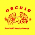 Orchid [Dance Tonight! Revolution Tomorrow!]