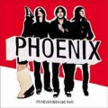 Phoenix [It's Never Been Like That]