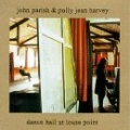 John Parish & Polly Jean Harvey : Dance Hall At Louse Point