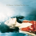 PJ Harvey [To Bring You My Love]