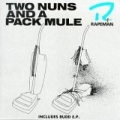 Rapeman [Two Nuns And A Pack Mule]