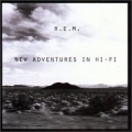 R.E.M. [New Adventures In Hi-Fi]