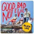 The Black Lips [Good Bad Not Evil]