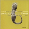 Sonic Youth I.C.P. The Ex - In The Fishtank