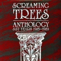 Screaming Trees [Anthology: SST Years 1985–1989]
