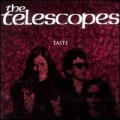The Telescopes [Taste]