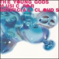 The Young Gods [Music For Artificial Clouds]