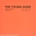The Young Gods [XXY : The Twenty Years (1985-2005)]