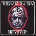 Today Is The Day / Metatron - The Descent