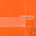 Turing Machine [A New Machine For Living]