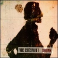 Vic Chesnutt [Drunk]