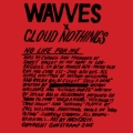 Wavves X Cloud Nothing - No Life For Me