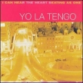 Yo La Tengo [I Can Hear The Heart Beating As One]